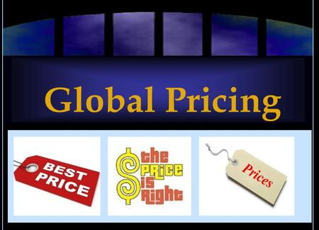 Global Pricing. Basic Factors in Pricing Costs Experience Curve Competition Demand.