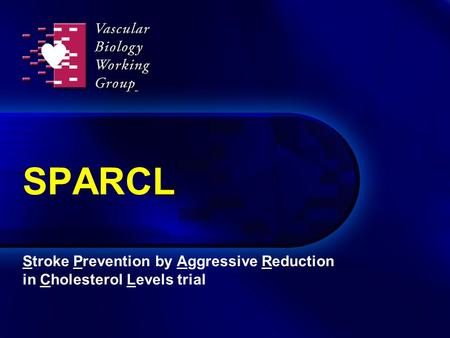 SPARCL Stroke Prevention by Aggressive Reduction in Cholesterol Levels trial.