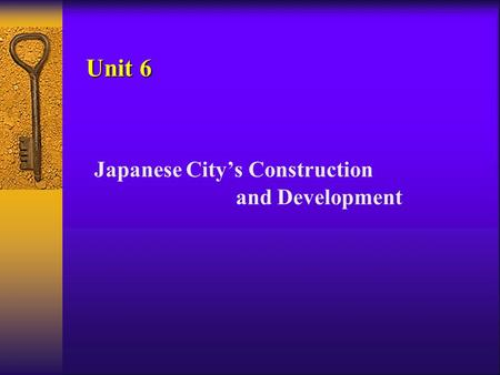 Japanese City's Construction and Development Unit 6.