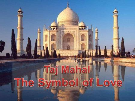 What is the Taj Mahal? The Taj Mahal is one of the seven wonders of the world and is a beautiful monument built by the Mughals, the Muslim rulers of.