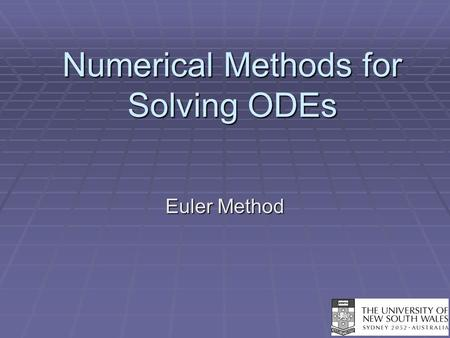 Numerical Methods for Solving ODEs Euler Method. Ordinary Differential Equations  A differential equation is an equation in which includes derivatives.