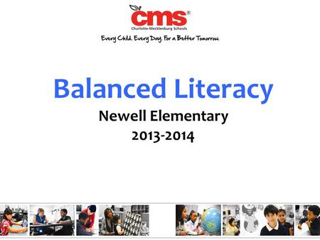 Balanced Literacy Newell Elementary 2013-2014. Independent Reading Writing Balanced Literacy.