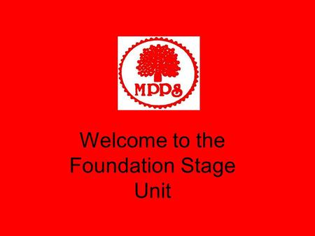 Welcome to the Foundation Stage Unit. Our team! F2 staff Miss Brown F2 Teacher Miss Machin F2 Teaching Assistant Miss Dobb FS Coordinator F2 Teacher Miss.