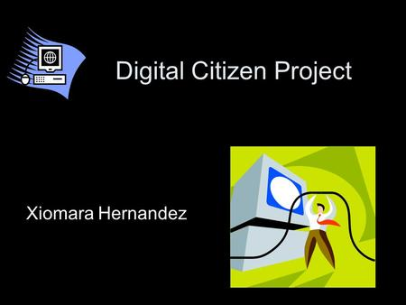 Digital Citizen Project Xiomara Hernandez. Topics Defined Netiquette on Social Media Sites Copyright and Fair Use Plagiarism Safety on the Internet Safety.