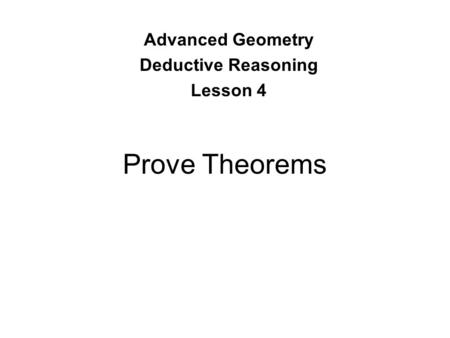 Prove Theorems Advanced Geometry Deductive Reasoning Lesson 4.