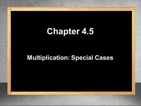 Multiplication: Special Cases Chapter 4.5. Sum x Difference = Difference of Two Squares (a + b)(a – b) = (a – b)(a + b) =a 2 – b 2.
