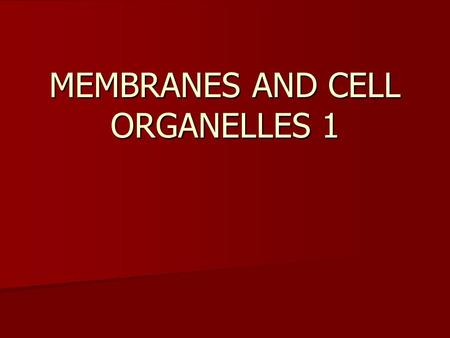 MEMBRANES AND CELL ORGANELLES 1. CELL STRUCTURE: MEETING THE NEEDS OF MOLECULES Molecules need to: Molecules need to: –move in and around cell at a.