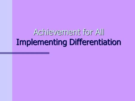 Achievement for All Implementing Differentiation.