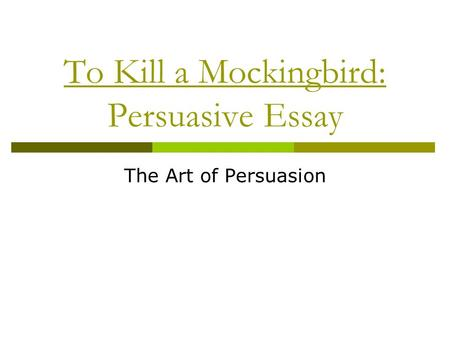 essay persuasive based on values or humor ppt video online  to kill a mockingbird persuasive essay the art of persuasion