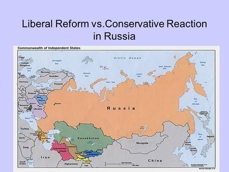 Liberal Reform vs.Conservative Reaction in Russia.