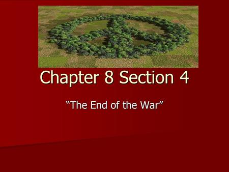 "Chapter 8 Section 4 ""The End of the War"". The Battle of Monmouth 1779 In 1779, Washington and the Continental Army had the British on the run and chased."