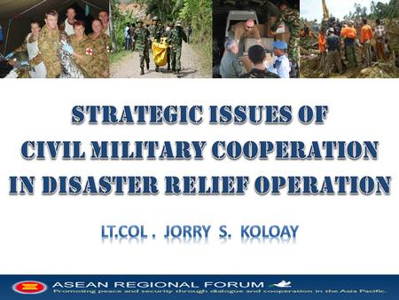 AIM: – TO ESTABLISH THE BASIC FRAMEWORK FOR FORMALISING AND IMPROVING THE EFFECTIVENESS AND EFFICIENCY OF THE USE OF MILITARY TEAMS AND EXPERTISE IN DISASTER.