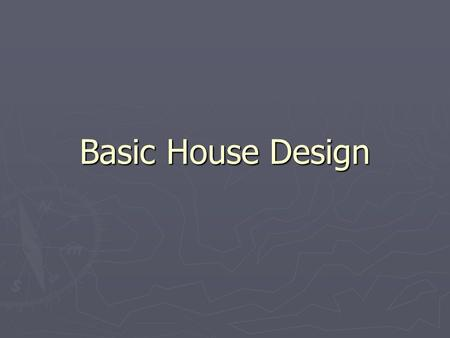 Basic House Design.