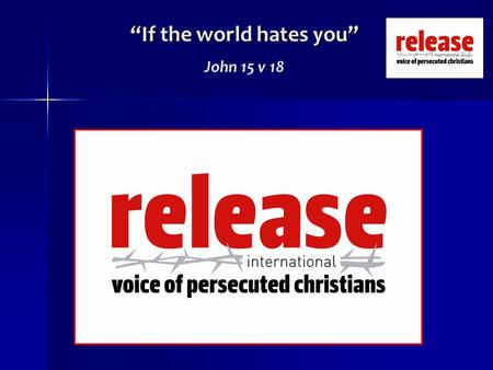 """If the world hates you"" John 15 v 18. ""If the world hates you"" John 15 v 18 ""How sweet the name of Jesus sounds in a believers ear! It soothes his sorrows,"