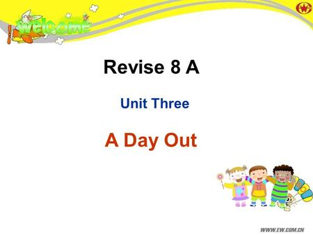 Revise 8 A Unit Three A Day Out. 今年暑假我打算和父母乘飞机去北京旅游。 1.What are you going to do this summer holiday? I am going on a trip to Beijing. 2. How will you.