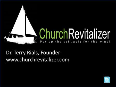Dr. Terry Rials, Founder www.churchrevitalizer.com.