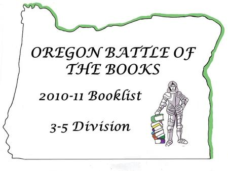 2010-11 Booklist 3-5 Division OREGON BATTLE OF THE BOOKS.