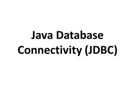 Java Database Connectivity (JDBC). Topics 1. The Vendor Variation Problem 2. SQL and Versions of JDBC 3. Creating an ODBC Data Source 4. Simple Database.