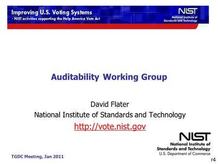 TGDC Meeting, Jan 2011 Auditability Working Group David Flater National Institute of Standards and Technology  r4.