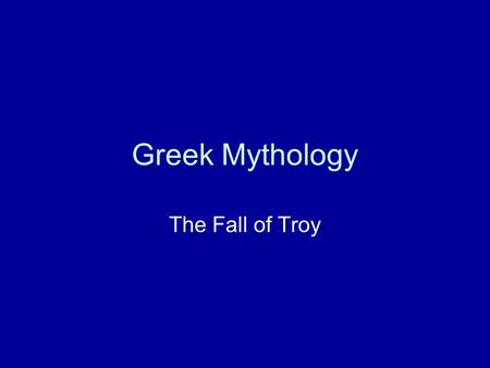 Greek Mythology The Fall of Troy. Why was the Greek army still hard pressed and lost many gallant leaders even though Hector was dead? Prince Memnon of.