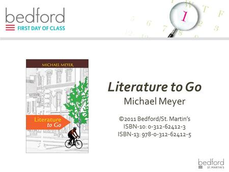 Literature to Go Michael Meyer ©2011 Bedford/St. Martin's ISBN-10: 0-312-62412-3 ISBN-13: 978-0-312-62412-5.
