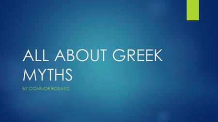 ALL ABOUT GREEK MYTHS BY CONNOR ROSATO. MYTHS Odysseus went on a trip that lasted 20 years.