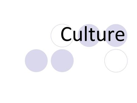 Culture. Culture is the total of knowledge, attitudes, and behaviors shared by and passed on by the members of a specific group. Culture can be divided.