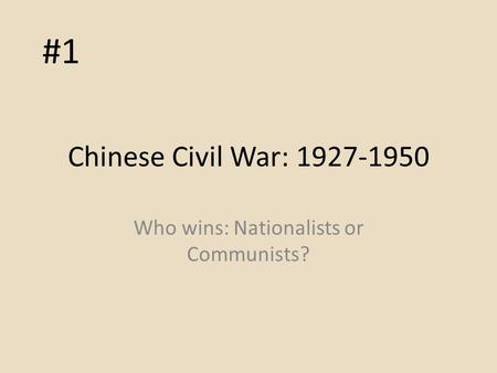 Chinese Civil War: 1927-1950 Who wins: Nationalists or Communists? #1.