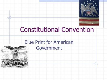 Constitutional Convention Blue Print for American Government.