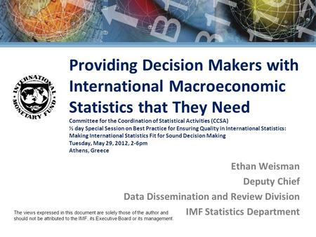 Providing Decision Makers with International Macroeconomic Statistics that They Need Committee for the Coordination of Statistical Activities (CCSA) ½.