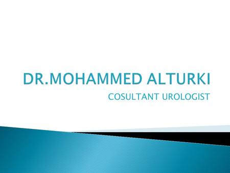 COSULTANT UROLOGIST.  Diseases of lower urinary tract.