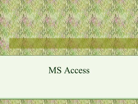 MS Access. Access is a DBMS/RDMS DBMS = Database Management System RDMS = Relational Database Management System.