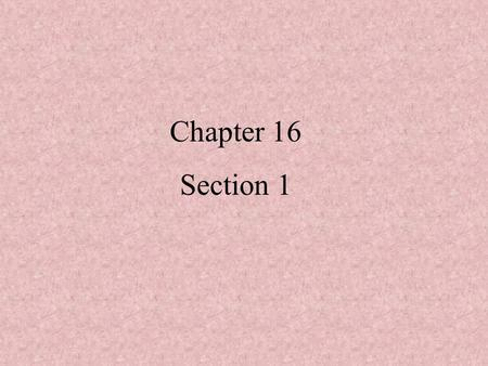 Chapter 16 Section 1. Kinetic Theory – is the explanation of how particles in matter behave. Based on 3 assumptions – 1.All matter is composed of small.