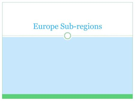 Europe Sub-regions. Mediterranean Europe Definitions city-state- a political unit made up of a city and its surrounding lands republic- a government in.