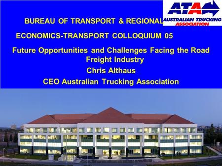 Click to edit Master title style Click to edit Master subtitle style BUREAU OF TRANSPORT & REGIONAL ECONOMICS-TRANSPORT COLLOQUIUM 05 Future Opportunities.