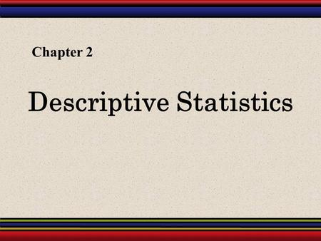 Descriptive Statistics Chapter 2. § 2.5 Measures of Position.