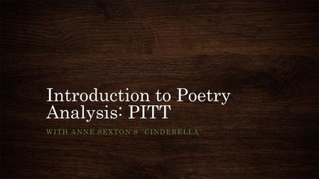 "Introduction to Poetry Analysis: PITT WITH ANNE SEXTON'S ""CINDERELLA"""