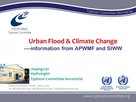 1/38 Urban Flood & Climate Change ----information from APWMF and SIWW Jinping LIU Hydrologist Typhoon Committee Secretariat.