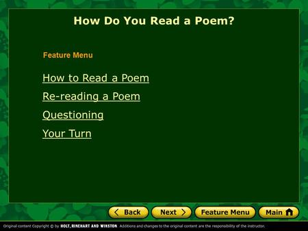 How to Read a Poem Re-reading a Poem Questioning Your Turn How Do You Read a Poem? Feature Menu.
