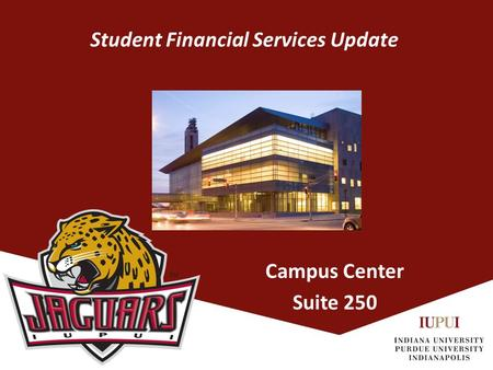 Student Financial Services Update Campus Center Suite 250.