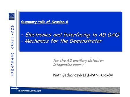 Summary talk of Session 6 - Electronics and Interfacing to AD DAQ - Mechanics for the Demonstrator for the AD ancillary detector integration team: for.