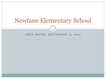 OPEN HOUSE, SEPTEMBER 19, 2013 Newfane Elementary School.