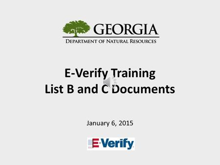 E-Verify Training List B and C Documents January 6, 2015.