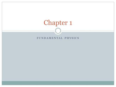 FUNDAMENTAL PHYSICS Chapter 1. The Scientific Method.