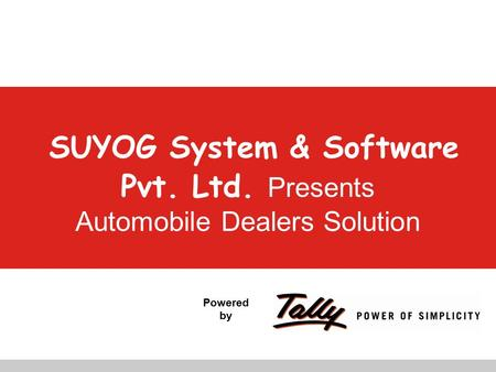 Powered by SUYOG System & Software Pvt. Ltd. Presents Automobile Dealers Solution.