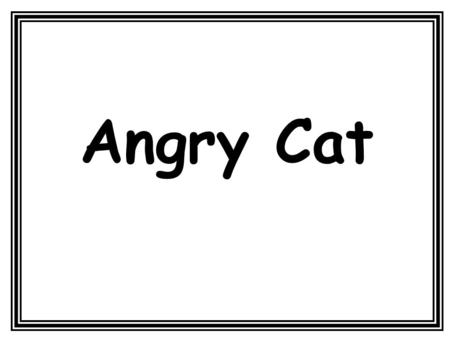 Angry Cat. Body Awareness 'Angry Cat' is a Body Schooling Activity that develops a correct body posture for safe rolling. It also develops shoulder strength.