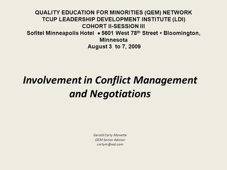QUALITY EDUCATION FOR MINORITIES (QEM) NETWORK TCUP LEADERSHIP DEVELOPMENT INSTITUTE (LDI) COHORT II-SESSION III Sofitel Minneapolis Hotel  5601 West.