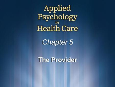 Chapter 5 The Provider. © Copyright 2009 Delmar, Cengage Learning. All Rights Reserved.2 Formation The Process of Development: learning how to meet our.