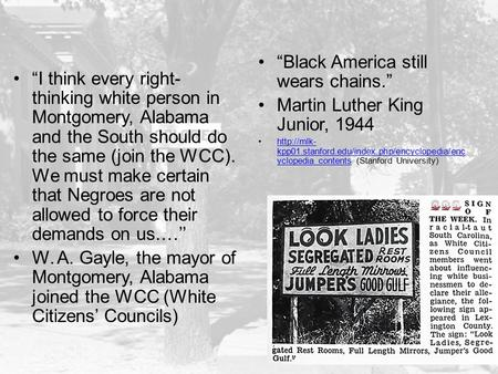"""I think every right- thinking white person in Montgomery, Alabama and the South should do the same (join the WCC). We must make certain that Negroes are."