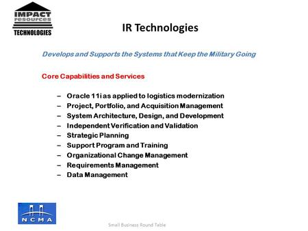 Develops and Supports the Systems that Keep the Military Going Core Capabilities and Services – Oracle 11i as applied to logistics modernization – Project,